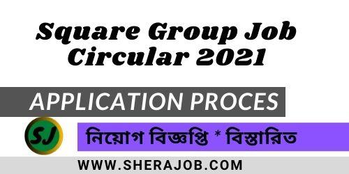 Square Group Job Circular 2021